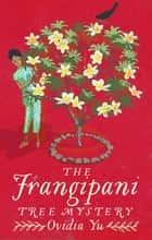 The Frangipani Tree Mystery ebook by