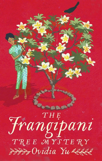 The Frangipani Tree Mystery ebook by Ovidia Yu