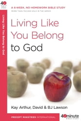 Living Like You Belong to God ebook by Kay Arthur,David Lawson,BJ Lawson