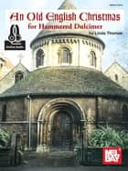 An Old English Christmas for Hammered Dulcimer ebook by Linda Thomas