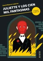 Juliette y los cien mil fantasmas ebook by David Blanco Laserna, David Puño