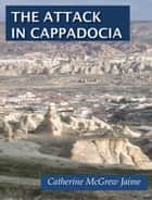 The Attack in Cappadocia ebook by Catherine McGrew Jaime
