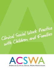 Clinical Social Work Practice with Children and Families ebook by Robert Booth