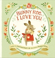 Bunny Roo, I Love You ebook by Melissa Marr,Teagan White