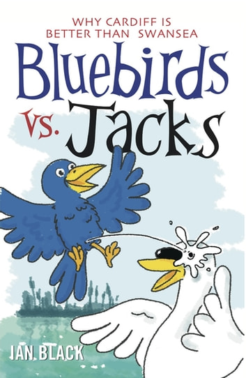 Bluebirds vs Jacks & Jacks vs Bluebirds ebook by Ian Black