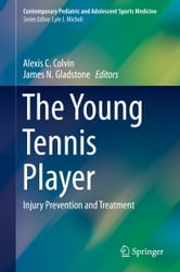 The Young Tennis Player - Injury Prevention and Treatment ebook by