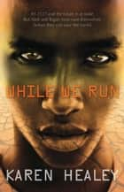 While We Run ebook by Karen Healey
