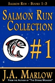 Salmon Run Collection #1 (Salmon Run Books 1-3) ebook by J.A. Marlow