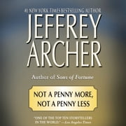 Not a Penny More, Not a Penny Less audiobook by Jeffrey Archer