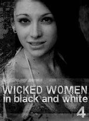 Wicked Women In Black and White - An erotic photo book - Volume 4 ebook by Antonia Latham