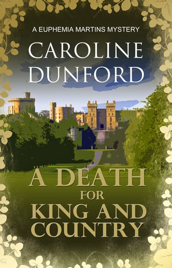 A Death for King and Country - A Euphemia Martins Mystery ebook by Caroline Dunford