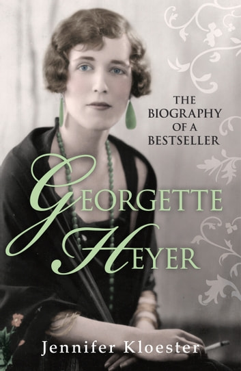 Georgette Heyer Biography ebook by Jennifer Kloester