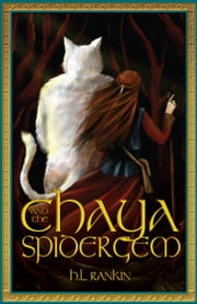 Chaya and the Spider Gem ebook by H.L. Rankin