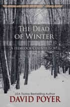 THE DEAD OF WINTER ebook by David Poyer