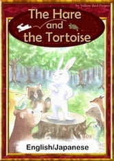 The Hare and The Tortoise 【English/Japanese versions】 ebook by AesopFables