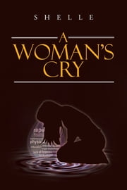 A Woman's Cry ebook by Shelle
