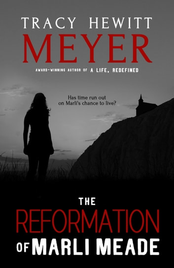 The Reformation of Marli Meade ebook by Tracy Hewitt Meyer
