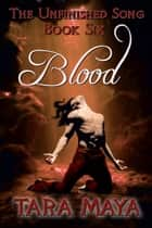The Unfinished Song (Book 6): Blood ebook by