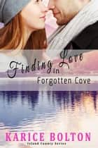 Finding Love in Forgotten Cove ebook by Karice Bolton