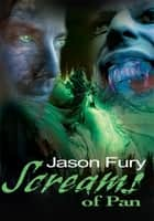 Screams of Pan ebook by Jason Fury