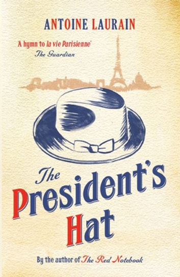 The President's Hat ebook by Antoine Laurain