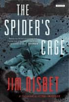 Spiders Cage: A Novel ebook by Jim Nisbet