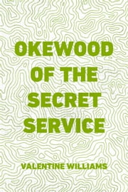 Okewood of the Secret Service ebook by Valentine Williams