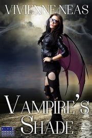 Vampire's Shade 1 (Vampire's Shade Collection) ebook by Vivienne Neas