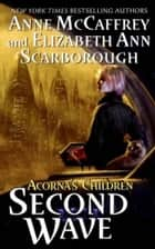 Second Wave ebook by Anne McCaffrey,Elizabeth A. Scarborough