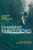 Chasing Mavericks: The Movie Novelization ebook by Christine Peymani