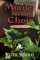 Murder in the Choir (A Helen Mirkin novel) ebook by Ruth Shidlo