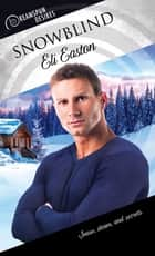 Snowblind ebook by Eli Easton