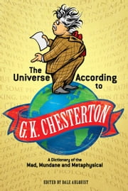 The Universe According to G. K. Chesterton ebook by G. K. Chesterton,Dale Ahlquist