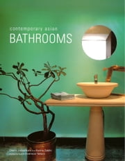 Contemporary Asian Bathrooms ebook by Chami Jotisalikorn,Karina Zabihi,Luca Invernizzi Tettoni
