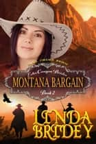 Mail Order Bride: Montana Bargain (Echo Canyon Brides: Book 2) ebook by Linda Bridey
