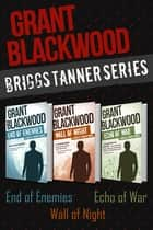 The Briggs Tanner Series (Omnibus Edition) ebook by Grant Blackwood