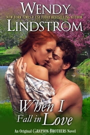 When I Fall in Love - A Heartwarming Small Town Historical Romance ebook by Wendy Lindstrom