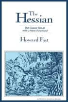 The Hessian: The Classic Novel with a New Foreword ebook by Howard Fast