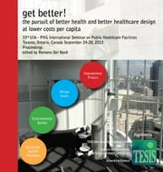get better! the pursuit of better health and better healthcare design at lower costs per capita. Proceedings of the 33rd UIA/PHG International Seminar ebook by Del Nord, Romano