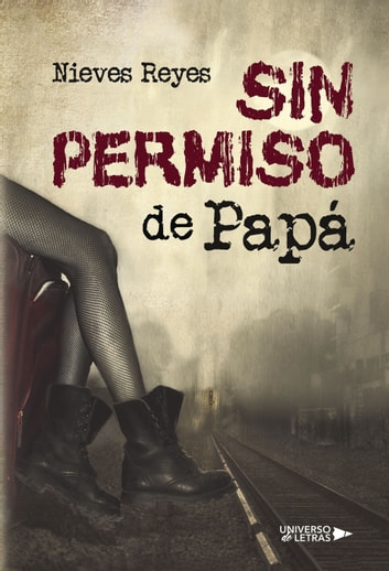 Sin permiso de papá ebook by Nieves Reyes