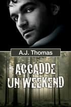 Accadde un weekend ebook by A.J. Thomas, Victor Millais