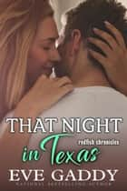 That Night in Texas - A Texas Coast Romance ebook by Eve Gaddy