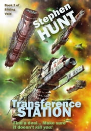 Transference Station - (Book 2 of Sliding Void) ebook by Stephen Hunt