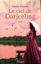 Le ciel de Darjeeling ebook by