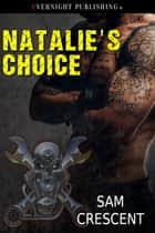 Natalie's Choice ebook by Sam Crescent