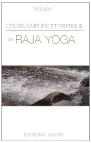 Cours simplifié et pratique de Raja Yoga ebook by Kobo.Web.Store.Products.Fields.ContributorFieldViewModel