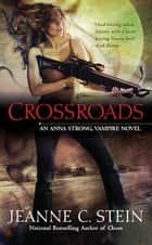 Crossroads ebook by Jeanne C. Stein