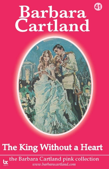 The King Without a Heart ebook by Barbara Cartland
