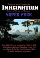 Fantastic Stories Presents the Imagination (Stories of Science and Fantasy) Super Pack ebook by Milton Lesser, Edmond Hamilton, Boyd Ellanby,...