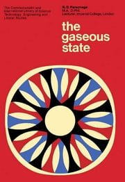 The Gaseous State - The Commonwealth and International Library: Chemistry Division ebook by N. G. Parsonage,Robert Robinson,H.M.N.H. Irving,L. A. K. Staveley